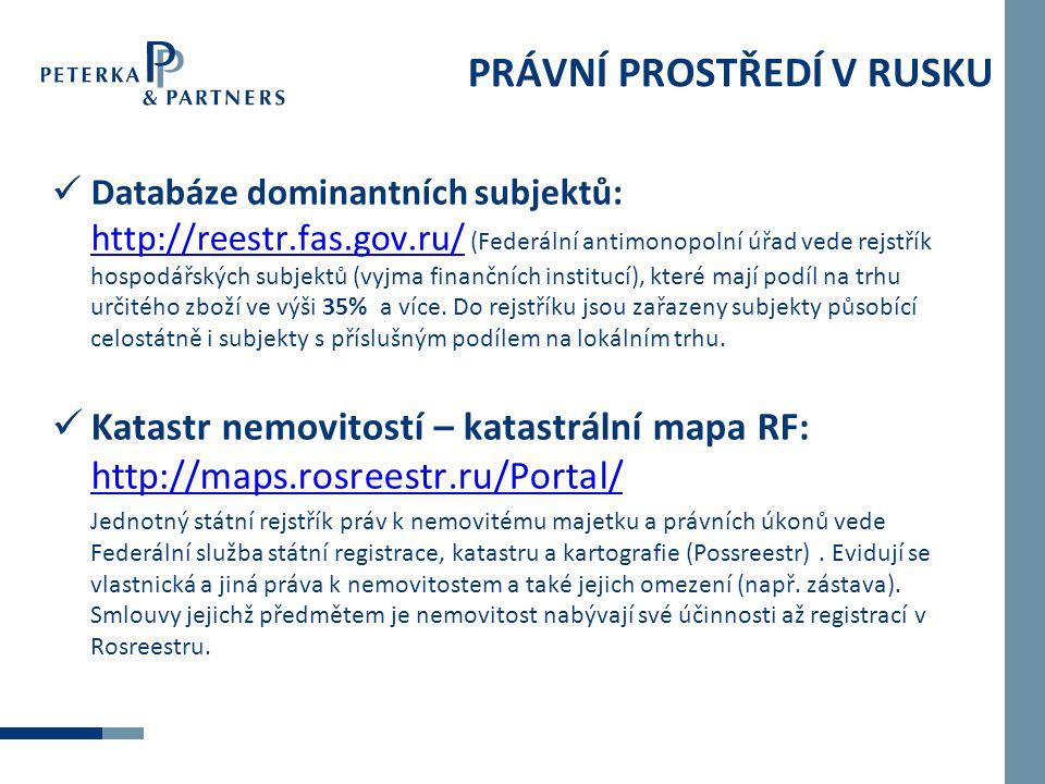 PRÁVNÍ PROSTŘEDÍ V RUSKU  Databáze dominantních subjektů: http://reestr.fas.gov.ru/ (Federální antimonopolní úřad vede rejstřík hospodářských subjekt