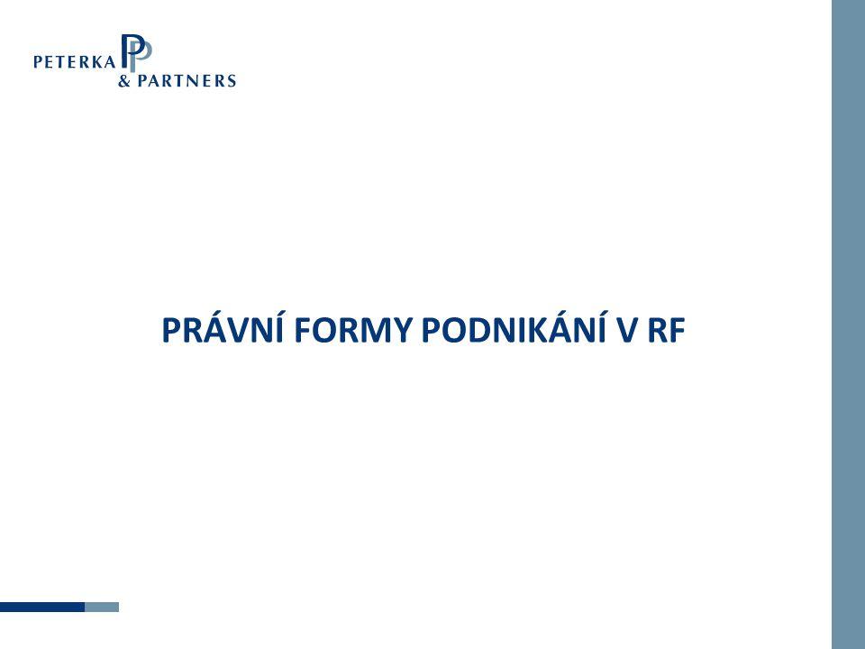 Bez založení samostatného subjektu práv a povinností (právnické osoby podle ruského práva) Organizační složka zahraniční osoby.