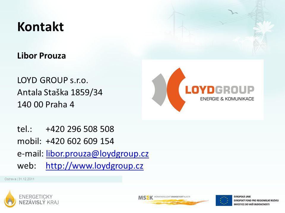 Ostrava | 31.12.2011 Kontakt Libor Prouza LOYD GROUP s.r.o. Antala Staška 1859/34 140 00 Praha 4 tel.: +420 296 508 508 mobil: +420 602 609 154 e-mail