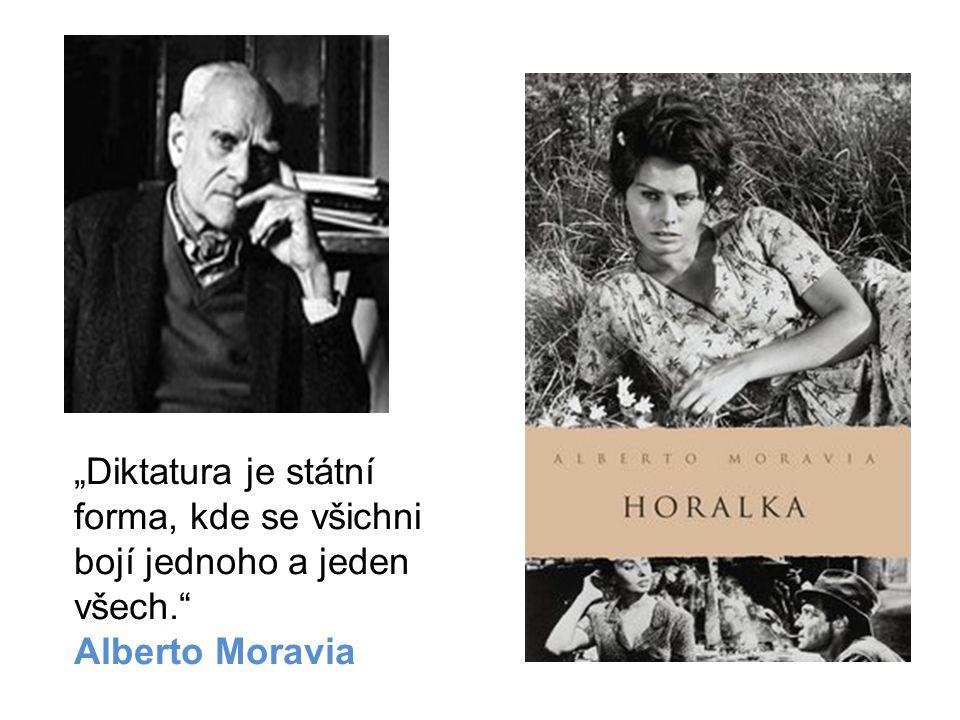 """""""Diktatura je státní forma, kde se všichni bojí jednoho a jeden všech."""" Alberto Moravia"""