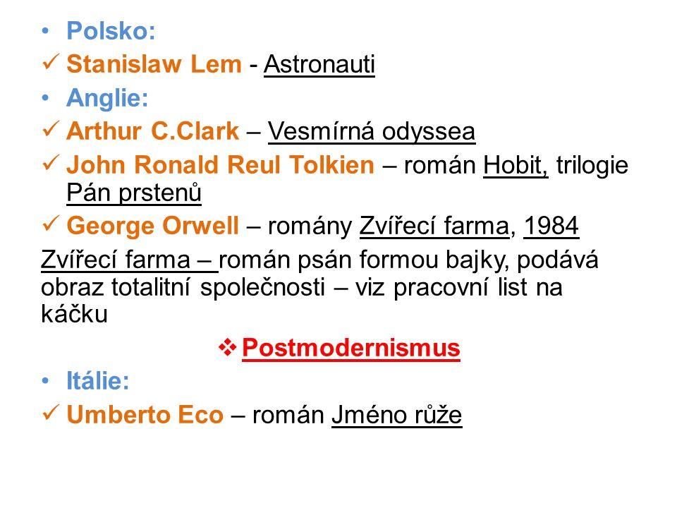 •Polsko:  Stanislaw Lem - Astronauti •Anglie:  Arthur C.Clark – Vesmírná odyssea  John Ronald Reul Tolkien – román Hobit, trilogie Pán prstenů  Ge