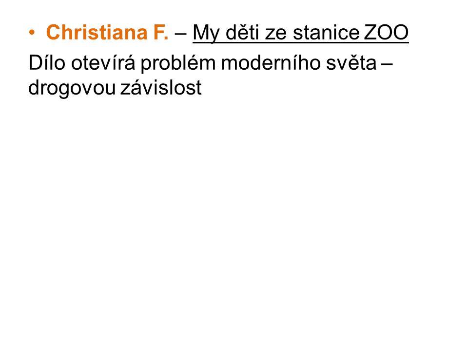 •Christiana F. – My děti ze stanice ZOO Dílo otevírá problém moderního světa – drogovou závislost