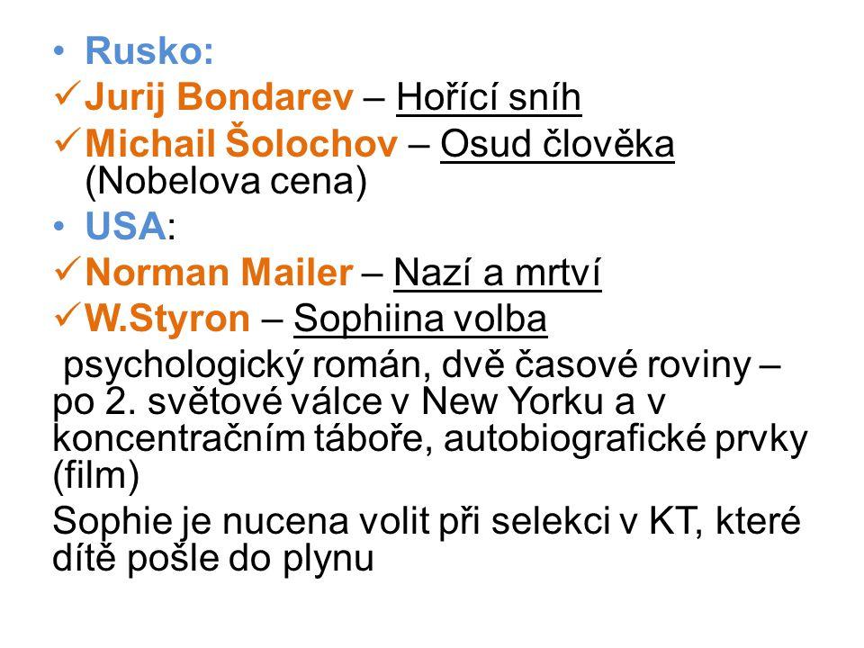 •Rusko:  Jurij Bondarev – Hořící sníh  Michail Šolochov – Osud člověka (Nobelova cena) •USA:  Norman Mailer – Nazí a mrtví  W.Styron – Sophiina vo