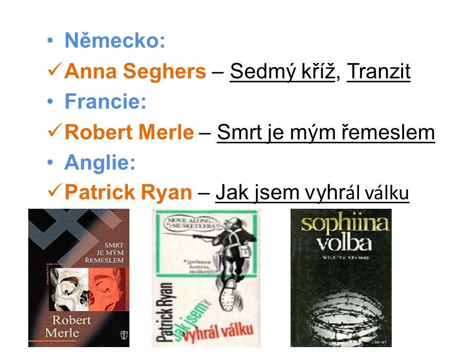 •Německo:  Anna Seghers – Sedmý kříž, Tranzit •Francie:  Robert Merle – Smrt je mým řemeslem •Anglie:  Patrick Ryan – Jak jsem vyhr ál válku