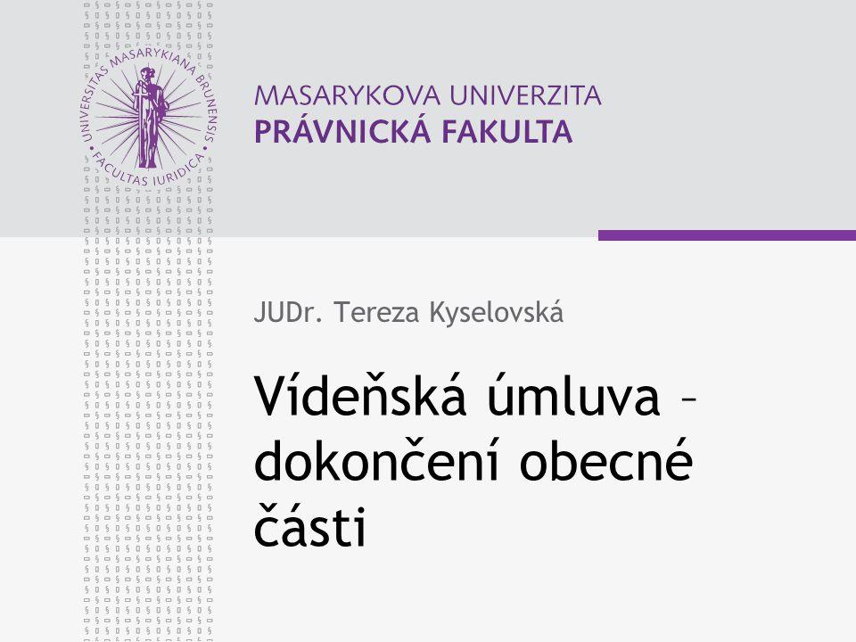 Vídeňská úmluva – dokončení obecné části JUDr. Tereza Kyselovská
