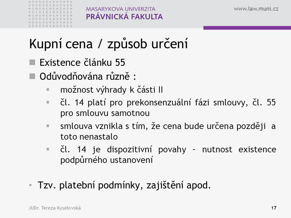 www.law.muni.cz Kupní cena / způsob určení  Existence článku 55  Odůvodňována různě :  možnost výhrady k části II  čl.