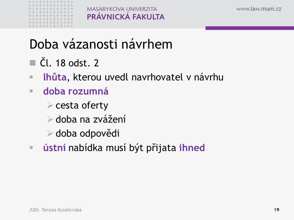 www.law.muni.cz Doba vázanosti návrhem  Čl.18 odst.