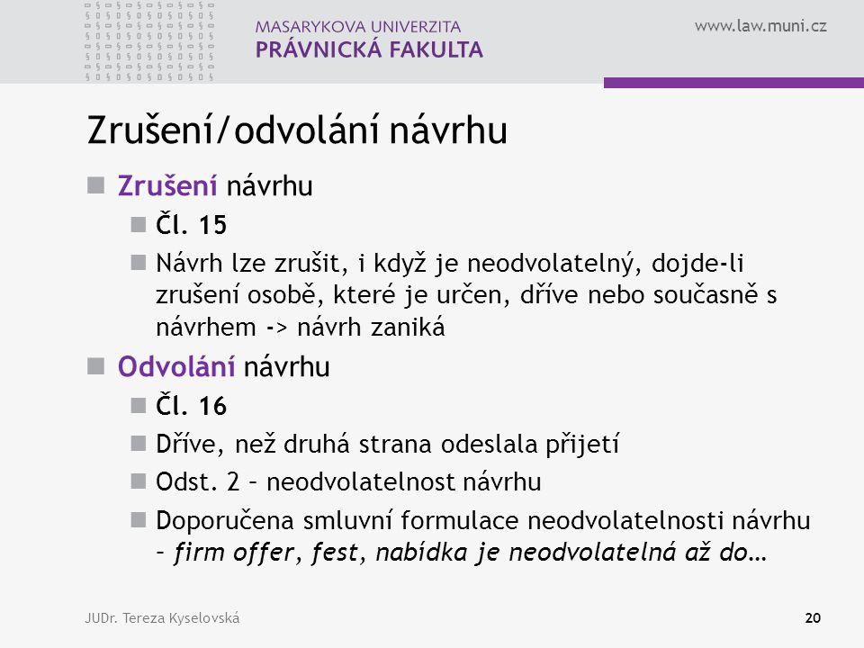 www.law.muni.cz Zrušení/odvolání návrhu  Zrušení návrhu  Čl.