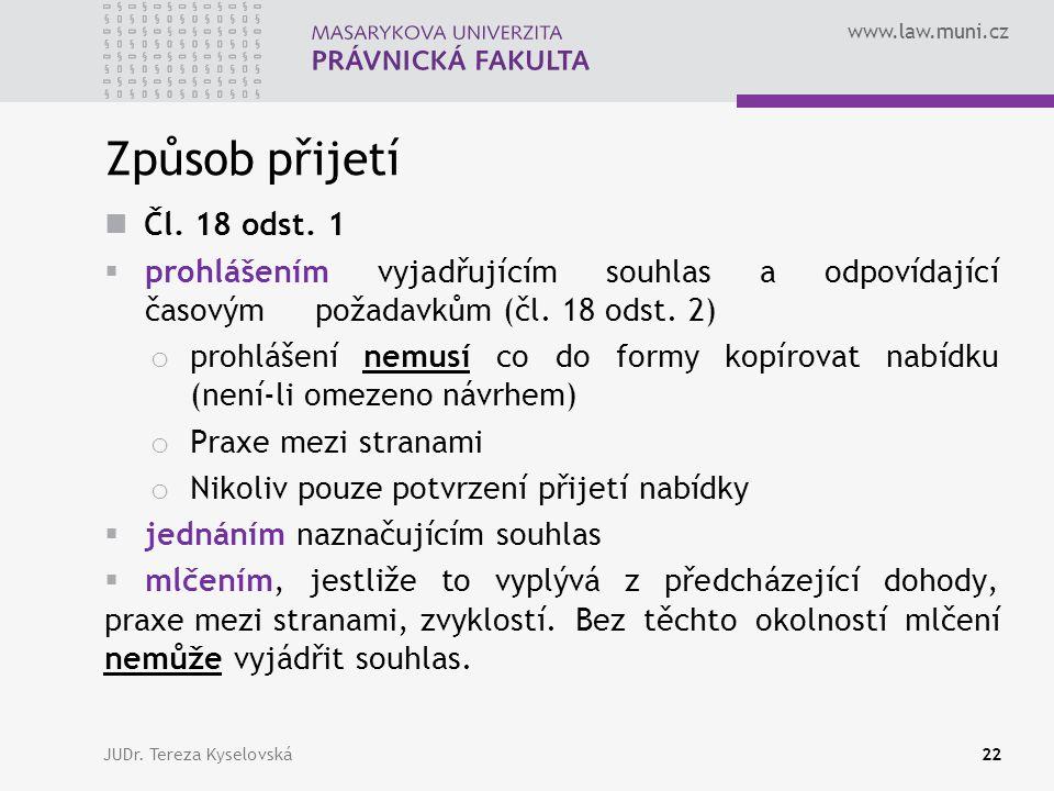 www.law.muni.cz Způsob přijetí  Čl.18 odst.