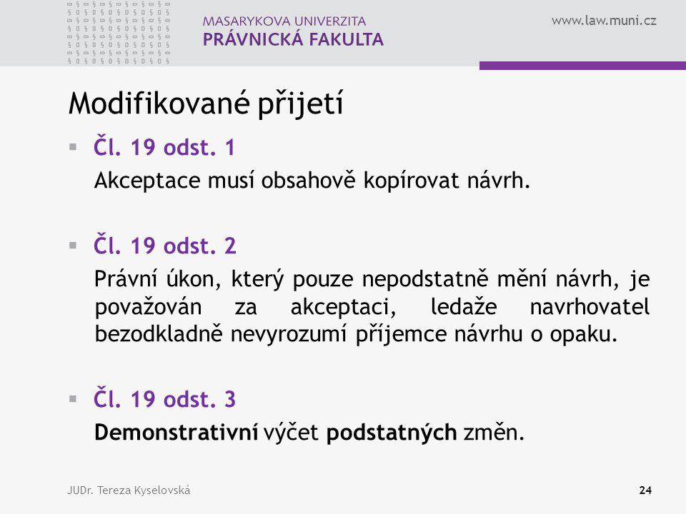 www.law.muni.cz Modifikované přijetí  Čl.19 odst.