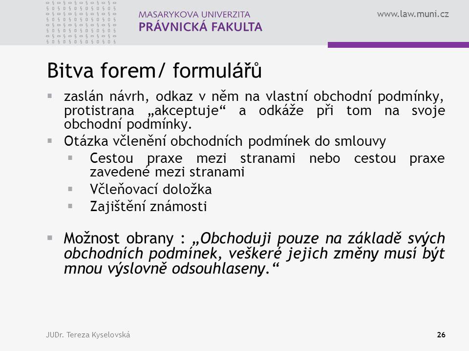 """www.law.muni.cz Bitva forem/ formulářů  zaslán návrh, odkaz v něm na vlastní obchodní podmínky, protistrana """"akceptuje a odkáže při tom na svoje obchodní podmínky."""