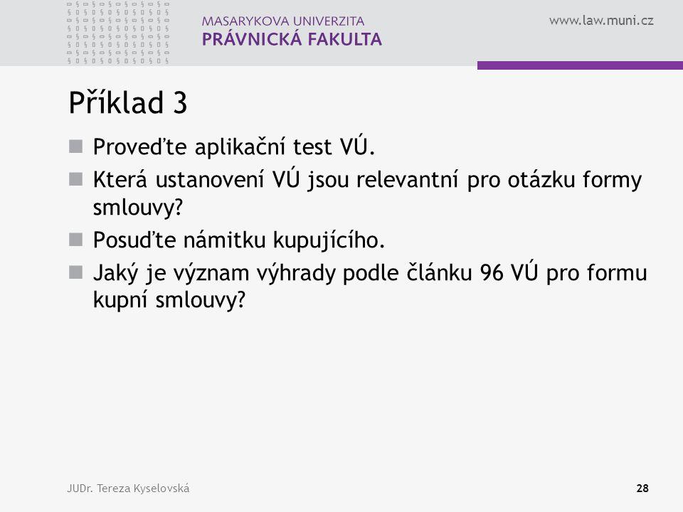 www.law.muni.cz Příklad 3  Proveďte aplikační test VÚ.