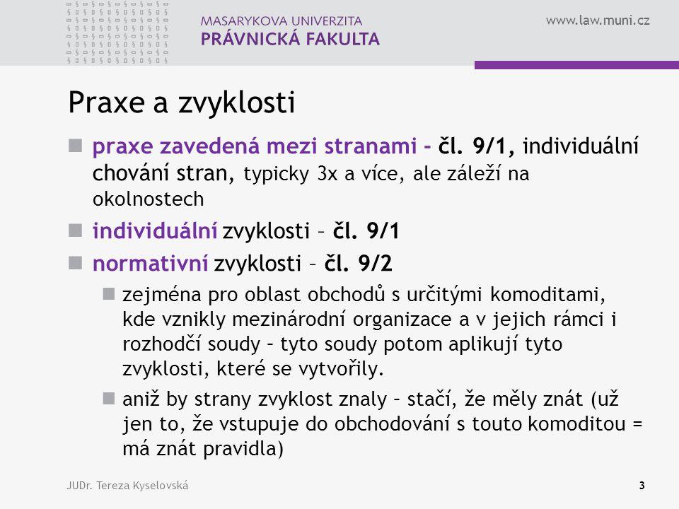 www.law.muni.cz Praxe a zvyklosti  praxe zavedená mezi stranami - čl.