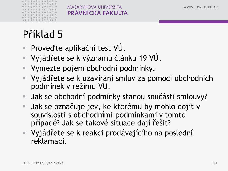 www.law.muni.cz Příklad 5  Proveďte aplikační test VÚ.