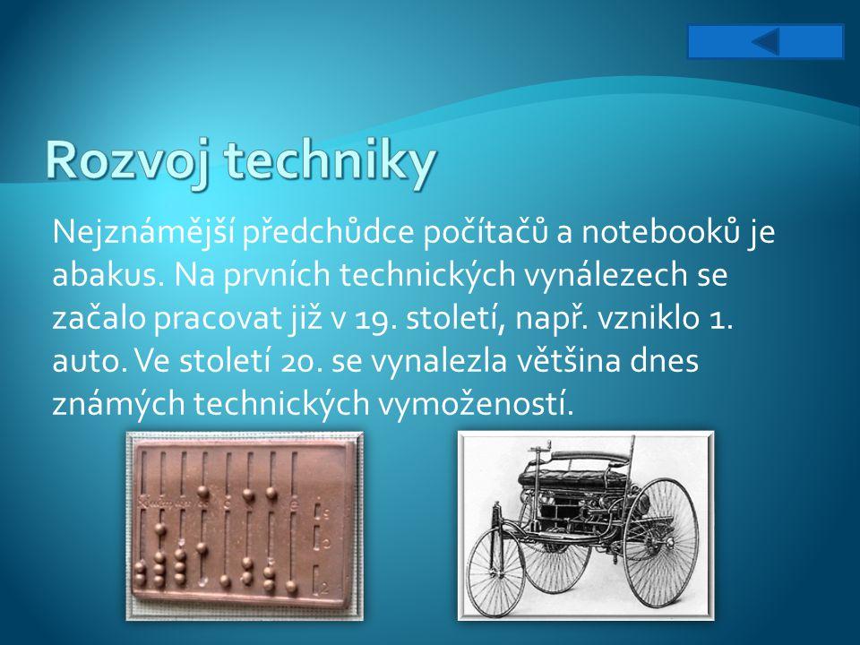 Nejznámější předchůdce počítačů a notebooků je abakus. Na prvních technických vynálezech se začalo pracovat již v 19. století, např. vzniklo 1. auto.