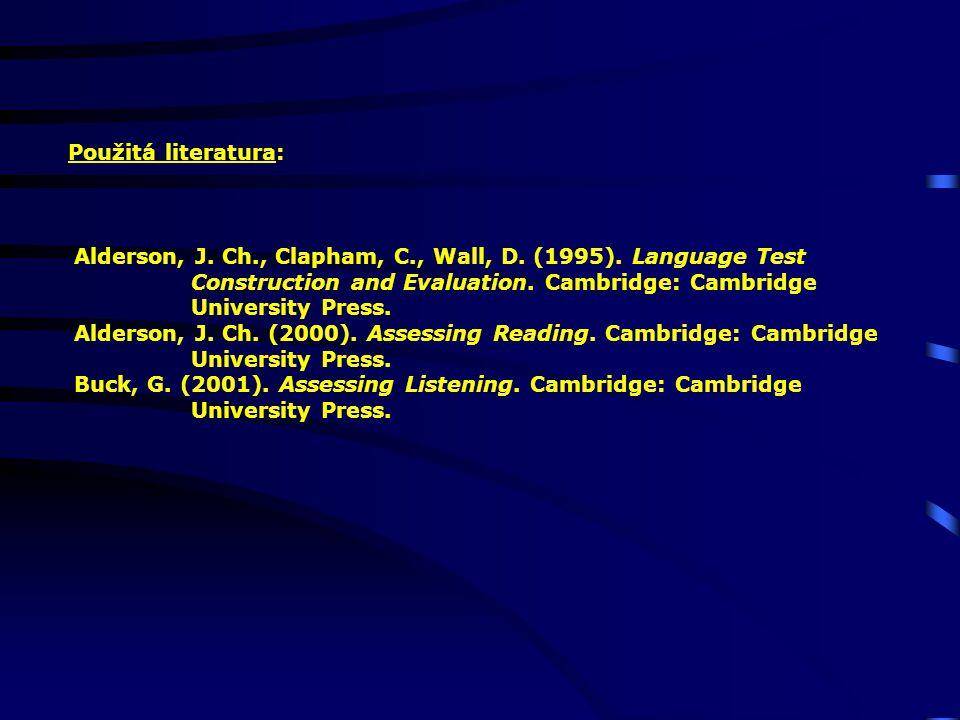 Použitá literatura: Alderson, J. Ch., Clapham, C., Wall, D.