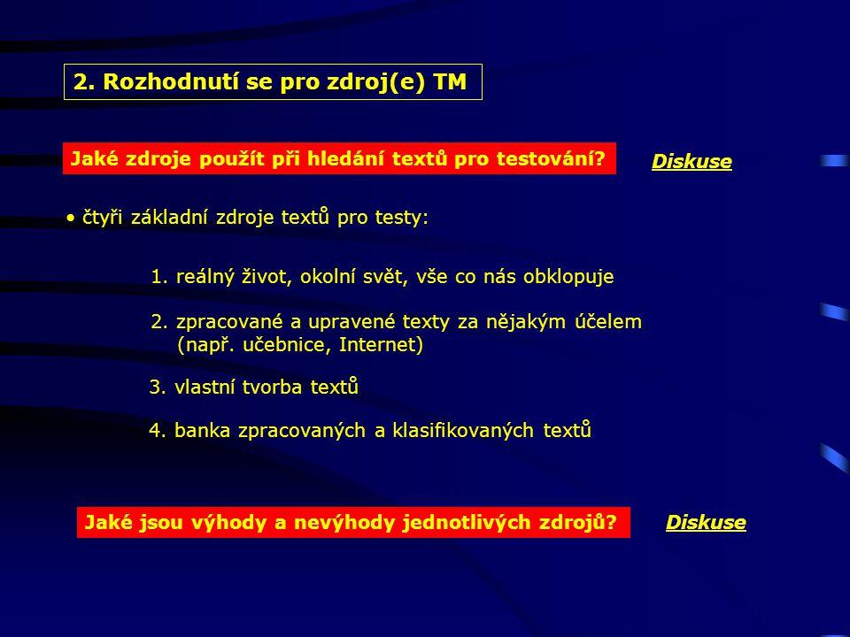 2. Rozhodnutí se pro zdroj(e) TM Jaké zdroje použít při hledání textů pro testování.