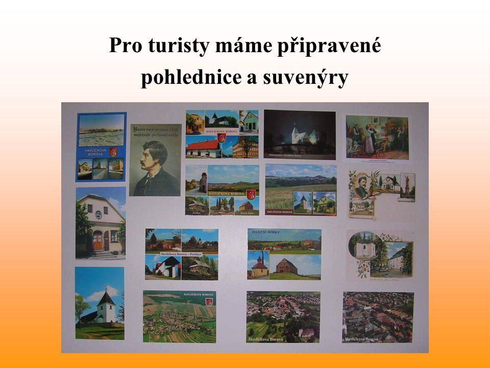 Pro turisty máme připravené pohlednice a suvenýry