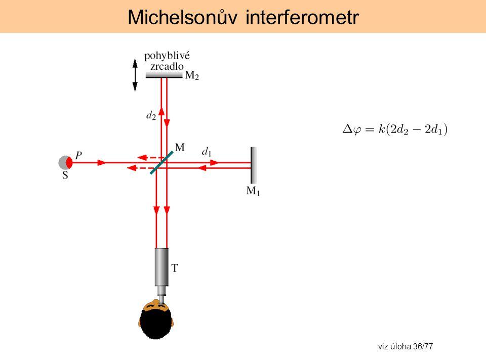 Michelsonův interferometr viz úloha 36/77