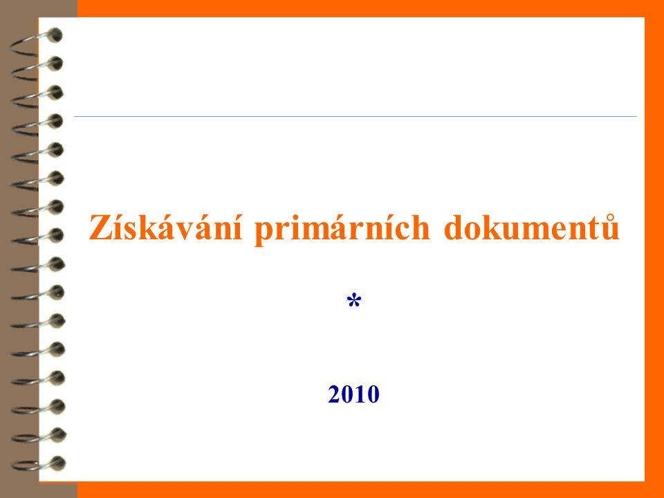 Získávání primárních dokumentů * 2010