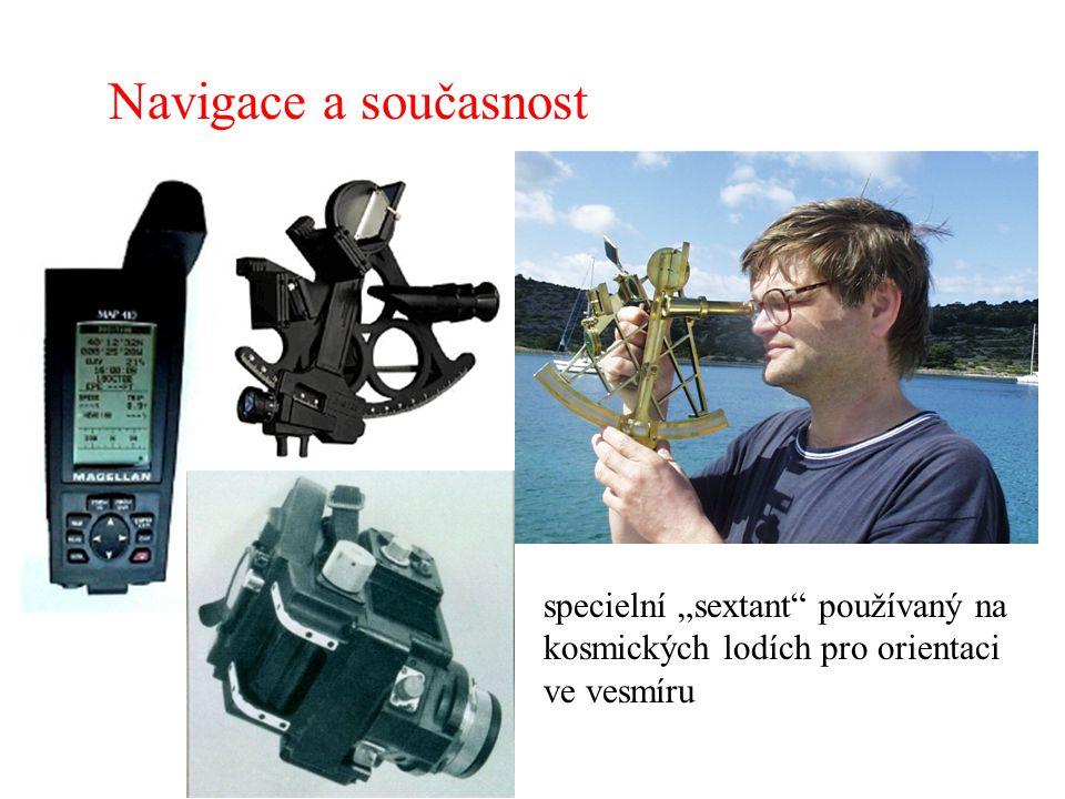 """GPS družicová navigace Navigace a současnost Moderní námořní sextant specielní """"sextant"""" používaný na kosmických lodích pro orientaci ve vesmíru"""