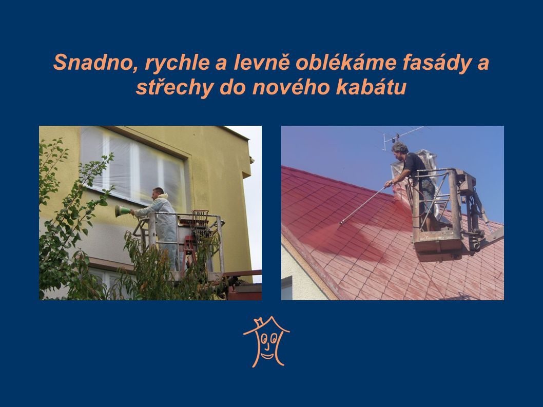 Snadno, rychle a levně oblékáme fasády a střechy do nového kabátu