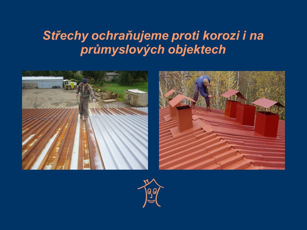 Střechy ochraňujeme proti korozi i na průmyslových objektech
