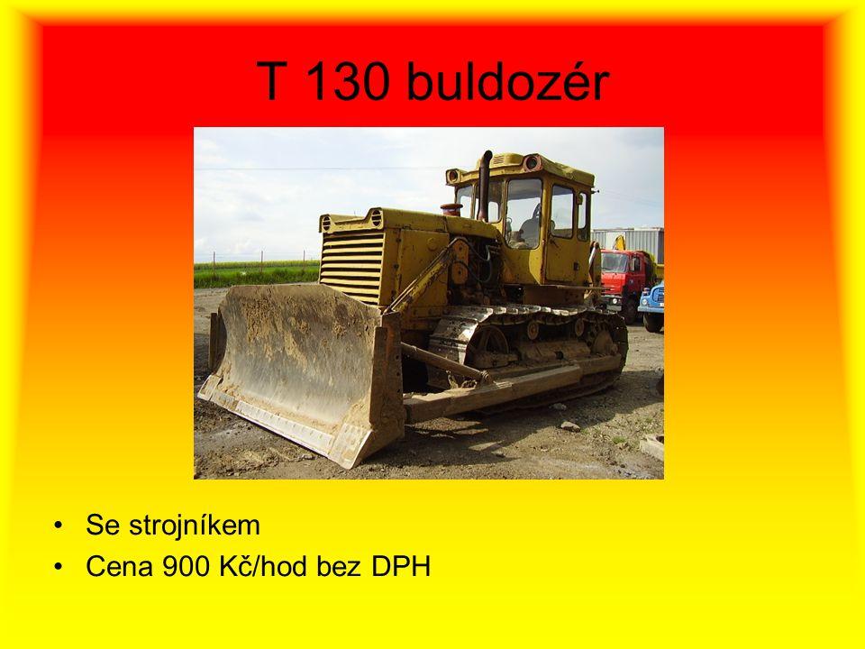 T 130 buldozér •Se strojníkem •Cena 900 Kč/hod bez DPH
