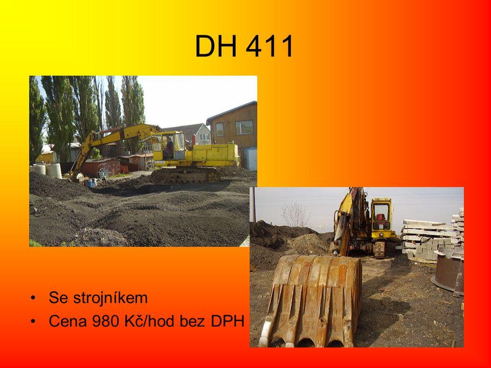 DH 411 •Se strojníkem •Cena 980 Kč/hod bez DPH