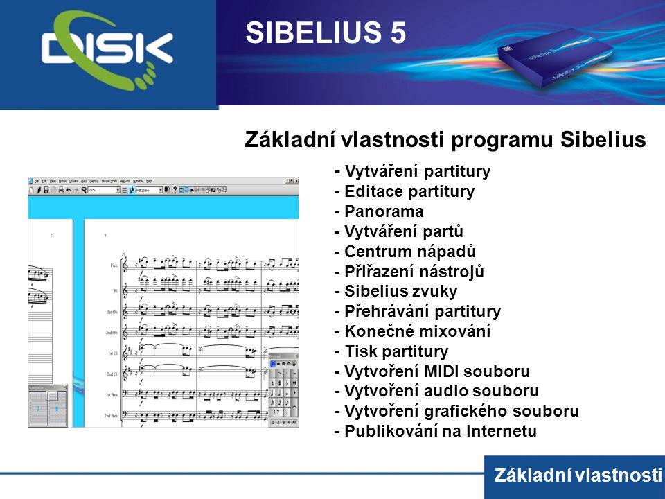 Základní vlastnosti - Vytváření partitury - Editace partitury - Panorama - Vytváření partů - Centrum nápadů - Přiřazení nástrojů - Sibelius zvuky - Př