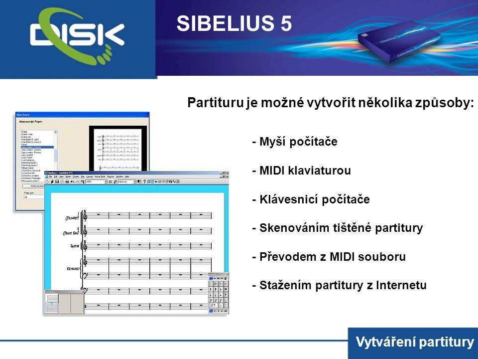 Vytváření partitury Partituru je možné vytvořit několika způsoby: - Myší počítače - MIDI klaviaturou - Klávesnicí počítače - Skenováním tištěné partit