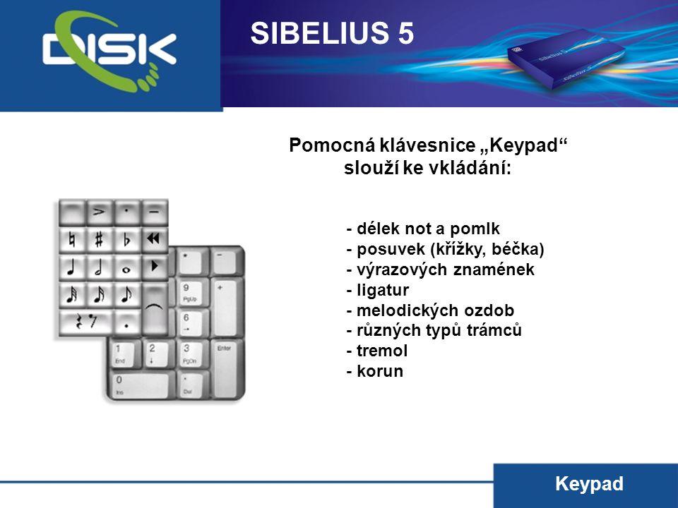 """Keypad Pomocná klávesnice """"Keypad"""" slouží ke vkládání: - délek not a pomlk - posuvek (křížky, béčka) - výrazových znamének - ligatur - melodických ozd"""