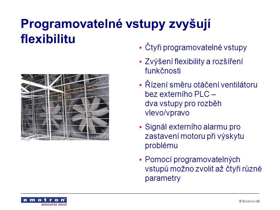 © Emotron AB Programovatelné vstupy zvyšují flexibilitu • Čtyři programovatelné vstupy • Zvýšení flexibility a rozšíření funkčnosti • Řízení směru otá