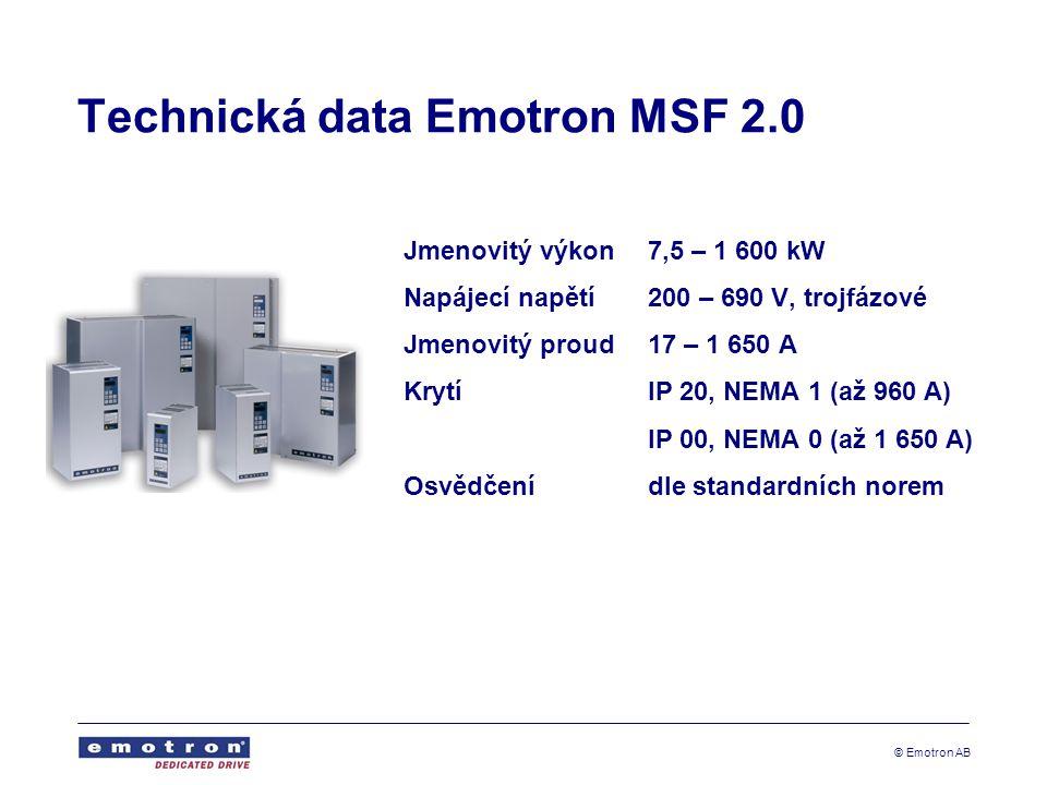 © Emotron AB Technická data Emotron MSF 2.0 Jmenovitý výkon7,5 – 1 600 kW Napájecí napětí200 – 690 V, trojfázové Jmenovitý proud17 – 1 650 A KrytíIP 20, NEMA 1 (až 960 A) IP 00, NEMA 0 (až 1 650 A) Osvědčenídle standardních norem