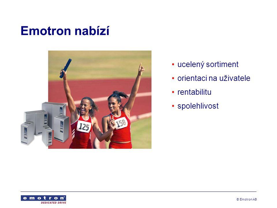 © Emotron AB Emotron nabízí •ucelený sortiment •orientaci na uživatele •rentabilitu •spolehlivost
