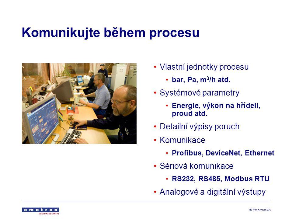 © Emotron AB Komunikujte během procesu •Vlastní jednotky procesu • bar, Pa, m 3 /h atd.