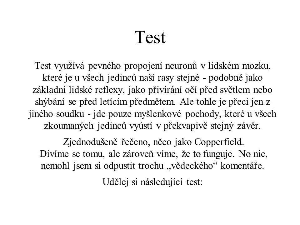Pravidla testu: •Drž se instrukcí a pracuj co nejrychleji.