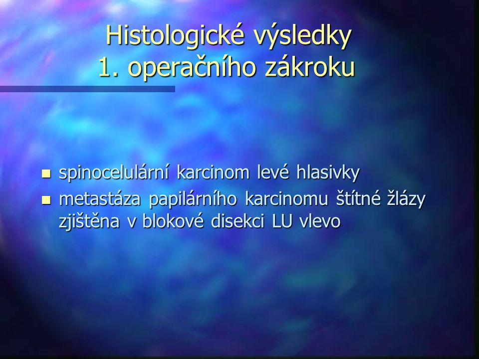 Histologické výsledky 1.operačního zákroku Histologické výsledky 1.