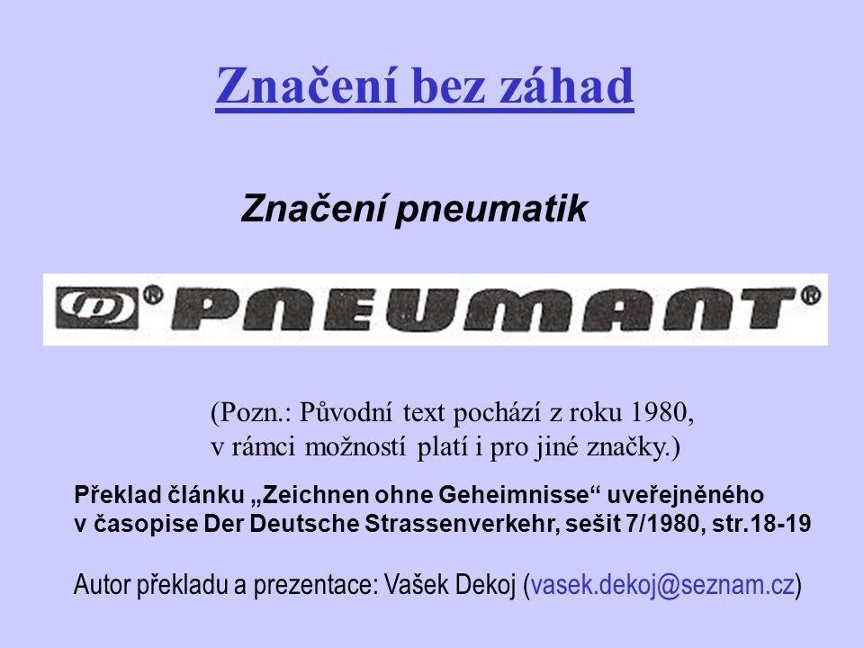 """Značení bez záhad Značení pneumatik Překlad článku """"Zeichnen ohne Geheimnisse"""" uveřejněného v časopise Der Deutsche Strassenverkehr, sešit 7/1980, str"""