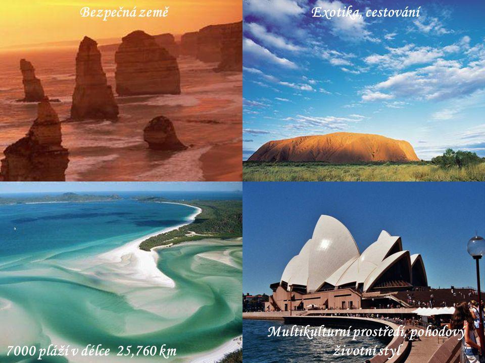7000 pláží v délce 25,760 km Exotika, cestování Multikulturní prostředí, pohodový životní styl Bezpečná země