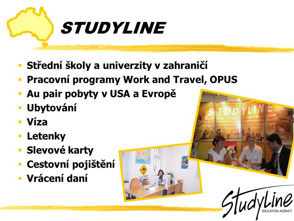  Střední školy a univerzity v zahraničí  Pracovní programy Work and Travel, OPUS  Au pair pobyty v USA a Evropě  Ubytování  Víza  Letenky  Slevové karty  Cestovní pojištění  Vrácení daní STUDYLINE