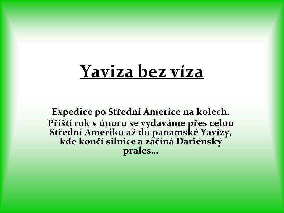 Yaviza bez víza Expedice po Střední Americe na kolech.