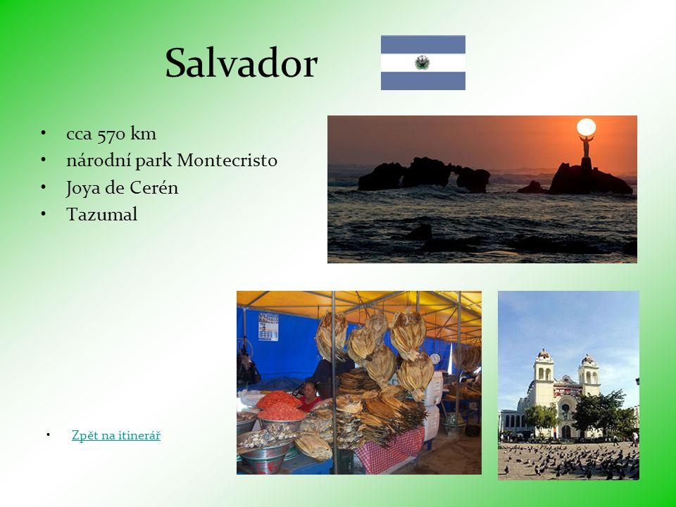 Salvador •cca 570 km •národní park Montecristo •Joya de Cerén •Tazumal •Zpět na itinerářZpět na itinerář