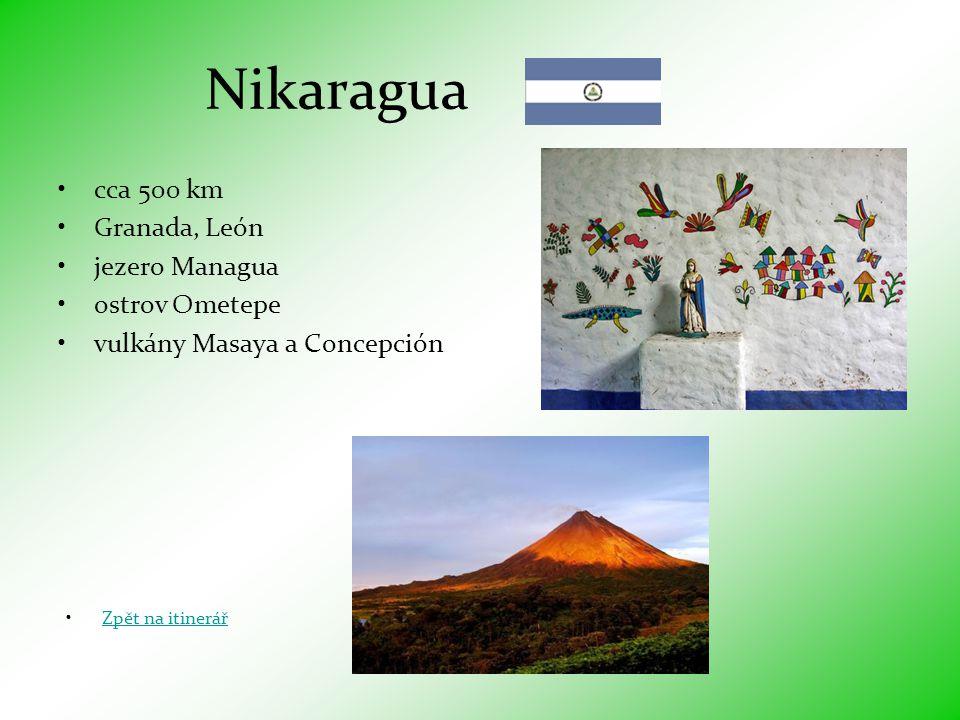 Nikaragua •cca 500 km •Granada, León •jezero Managua •ostrov Ometepe •vulkány Masaya a Concepción •Zpět na itinerářZpět na itinerář