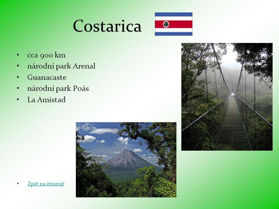 Costarica •cca 900 km •národní park Arenal •Guanacaste •národní park Poás •La Amistad •Zpět na itinerářZpět na itinerář
