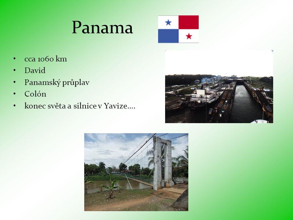 Panama •cca 1060 km •David •Panamský průplav •Colón •konec světa a silnice v Yavize….