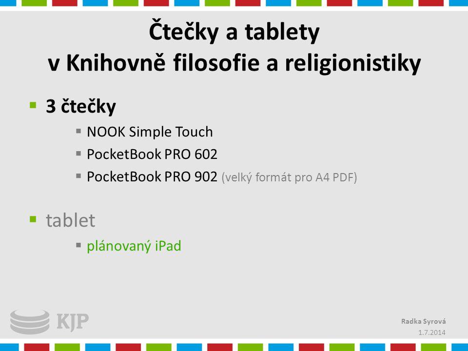 Čtečky a tablety v Knihovně filosofie a religionistiky  3 čtečky  NOOK Simple Touch  PocketBook PRO 602  PocketBook PRO 902 (velký formát pro A4 P
