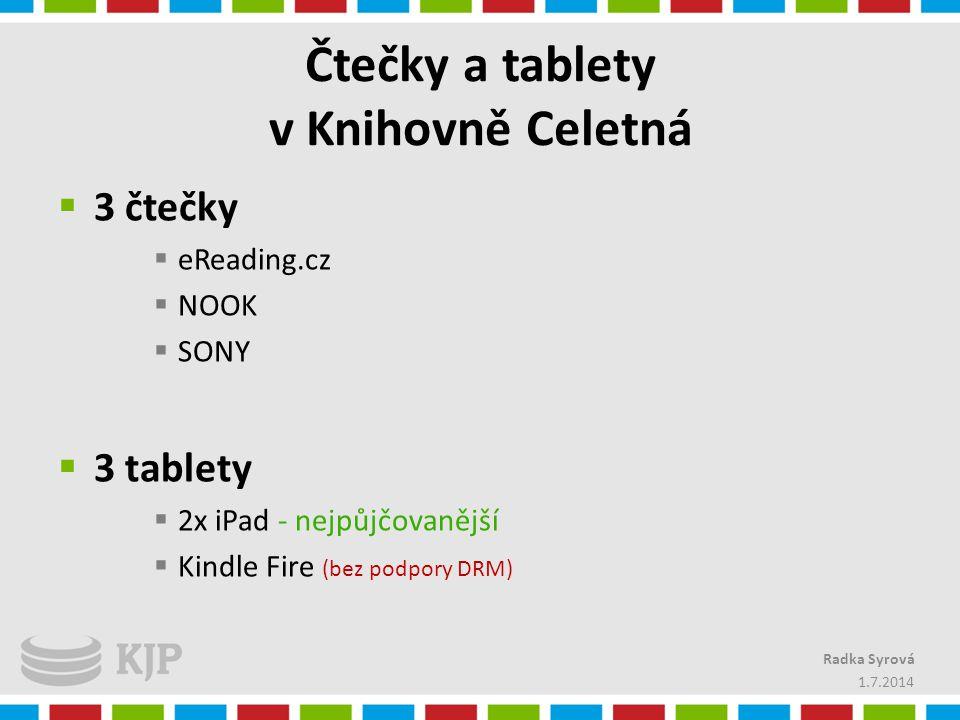 Čtečky a tablety v Knihovně Celetná  3 čtečky  eReading.cz  NOOK  SONY  3 tablety  2x iPad - nejpůjčovanější  Kindle Fire (bez podpory DRM) 1.7