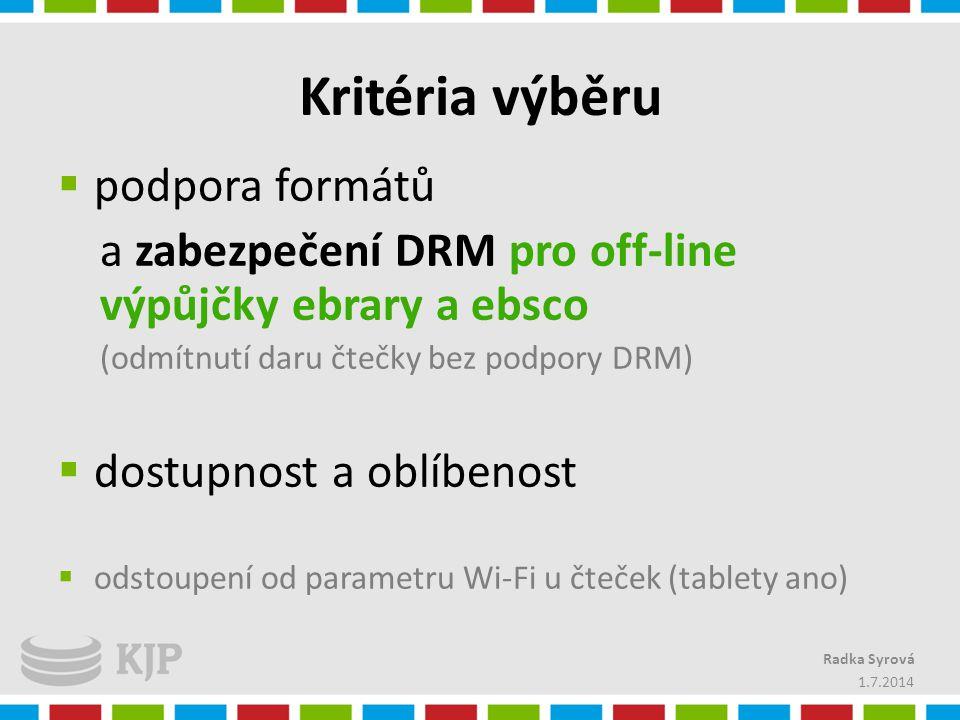 Kritéria výběru  podpora formátů a zabezpečení DRM pro off-line výpůjčky ebrary a ebsco (odmítnutí daru čtečky bez podpory DRM)  dostupnost a oblíbe