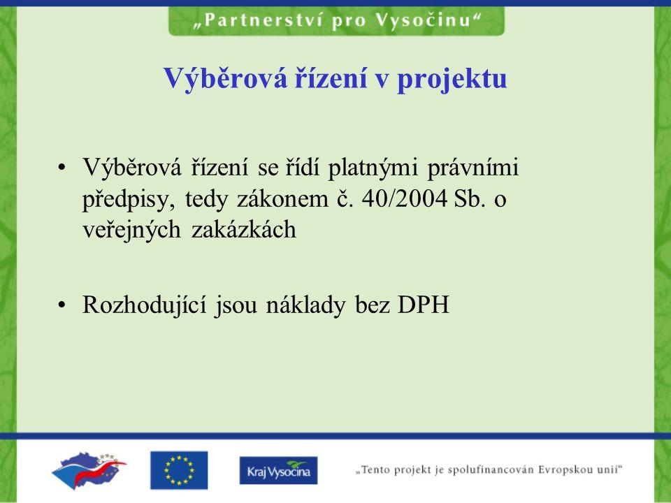 Výběrová řízení v projektu •Výběrová řízení se řídí platnými právními předpisy, tedy zákonem č.